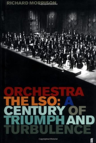 Morrison Orchestra The Lso A Century Of Triumph And Turbu