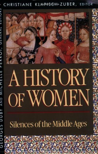 Christiane Klapisch Zuber History Of Women In The West Volume Ii Silences Of The Middle Ages Revised