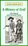 Robert Browning A History Of Golf The Royal And Ancient Game