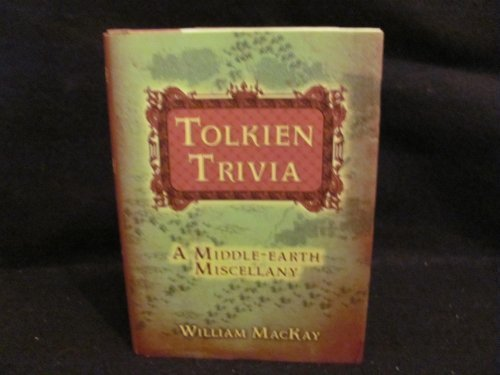 William Mackay Tolkien Trivia A Middle Earth Miscellany