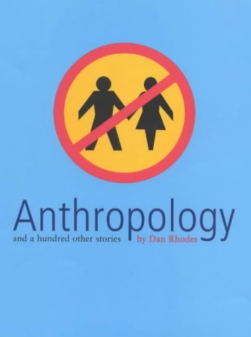 Dan Rhodes Anthropology And A Hundred Other Stories