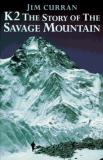 Jim Curran K2 The Story Of The Savage Mountain