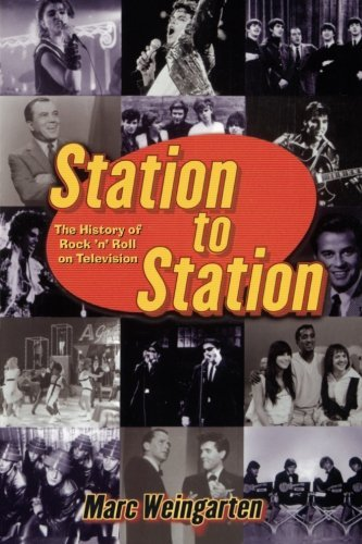 Marc Weingarten Station To Station The Secret History Of Rock & Roll On Television Original