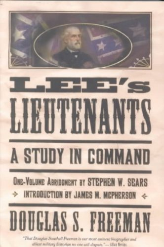 Douglas Southall Freeman Lee's Lieutenants Third Volume Abridged A Study In Command Abridged