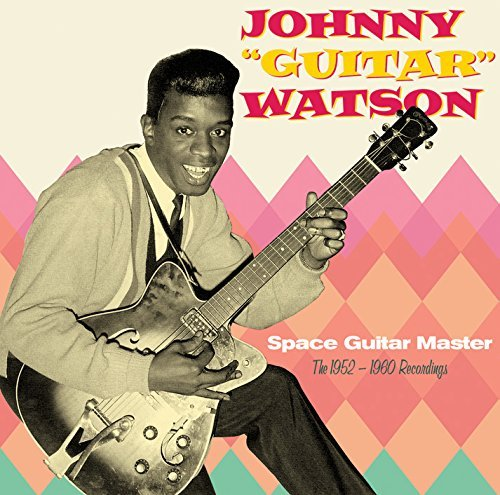 Johnny 'guitar' Watson Space Guitar Master (1952 60 R Import Esp