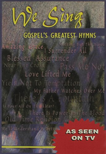 We Sing Gospel's Greatest Hymn We Sing Gospel's Greatest Hymn