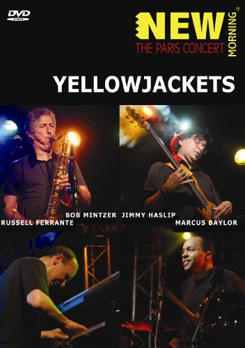 Yellowjackets New Morning The Paris Concert