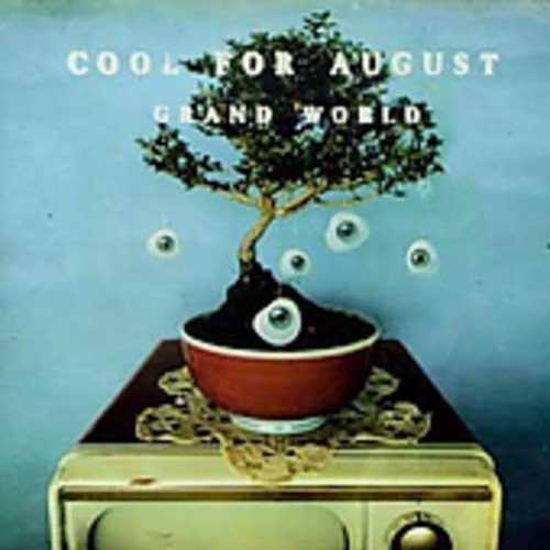 Cool For August Grand World Feat. Eitzel Kaphan