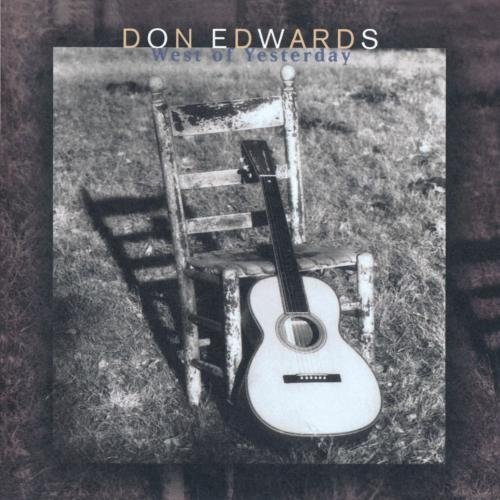 Don Edwards West Of Yesterday CD R