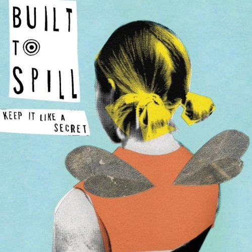 built-to-spill-keep-it-like-a-secret