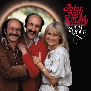 Peter Paul & Mary Such Is Love
