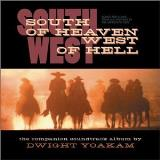 Dwight Yoakam South Of Heaven West Of Hell S Feat. Bramlett Thornberg