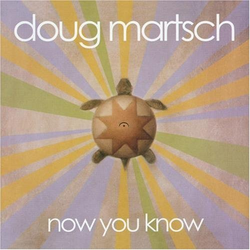 Doug Martsch Now You Know
