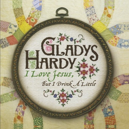 Gladys Hardy I Love Jesus But I Drink A Lit CD R