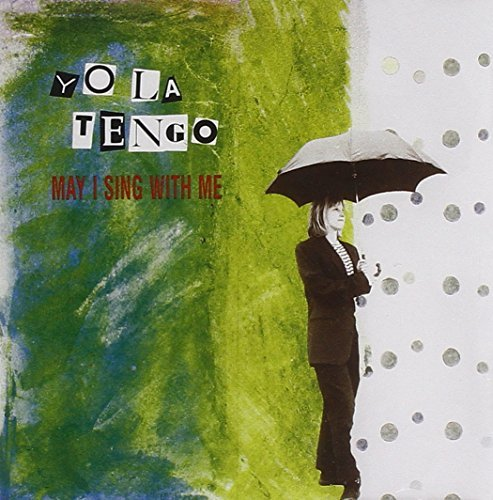 yo-la-tengo-may-i-sing-with-me