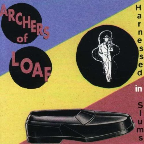 Archers Of Loaf/Harnessed In Slums