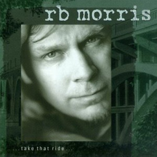R.B. Morris Take That Ride