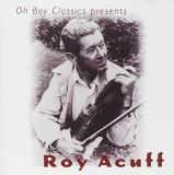 Roy Acuff Oh Boy Classics Presents Roy A