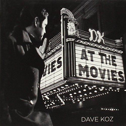 Dave Koz At The Movies