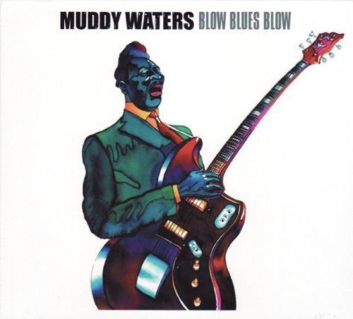 Muddy Waters Blow Blues Blow
