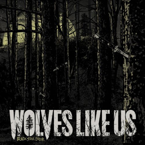 Wolves Like Us Black Soul Choir