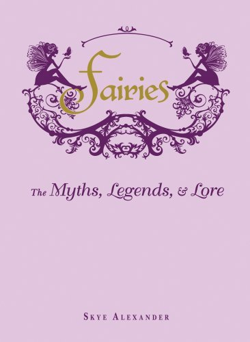 skye-alexander-fairies-the-myths-legends-lore