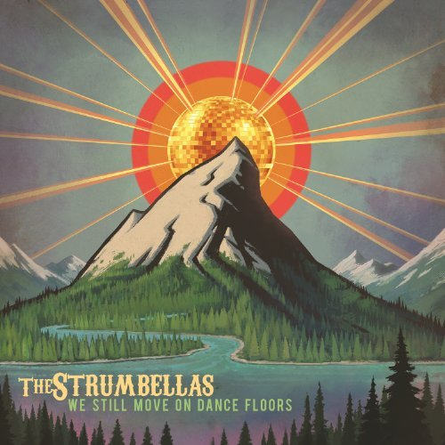 Strumbellas We Still Move On Dance Floors Import Can