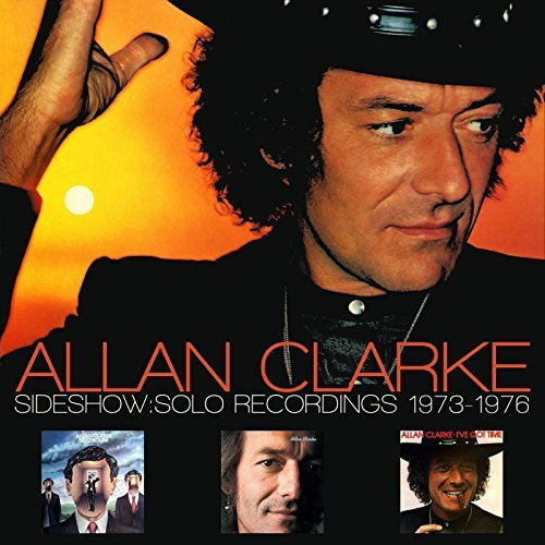 Allan Clarke Sideshow Solo Recordings 1973 Import Gbr 2 CD