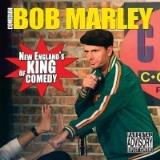 Bob Marley New England's King Of Comedy