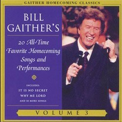 Bill Gaither 20 All Time Favorite Homecoming Songs & Performanc
