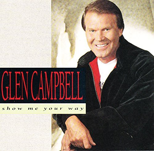 glen-campbell-show-me-your-way