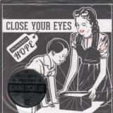 Close Your Eyes Prepackaged Hope 7 Inch Single