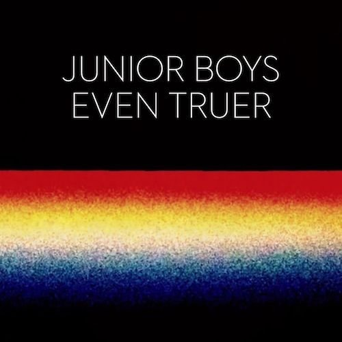 junior-boys-even-truer