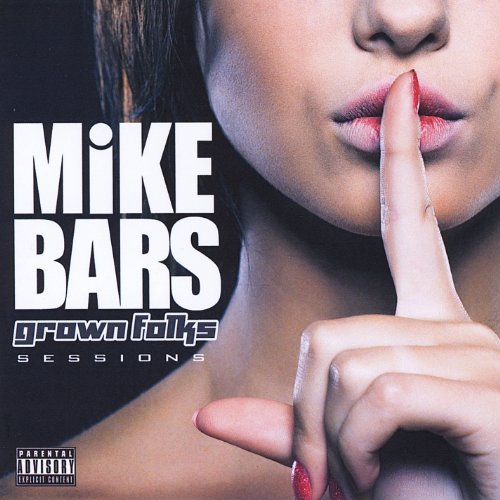 Mike Bars Grown Folks Sessions CD R
