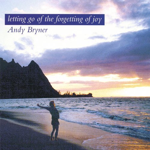 Andy Bryner Letting Go Of The Forgetting O