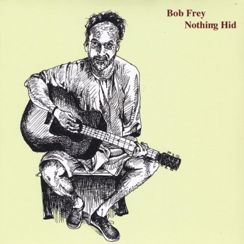 Bob Frey Nothing Hid
