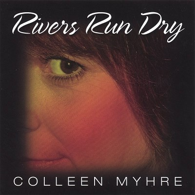 Colleen Myhre Rivers Run Dry