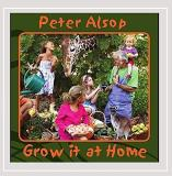 Peter Alsop Grow It At Home