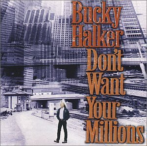 bucky-halker-dont-want-your-millions
