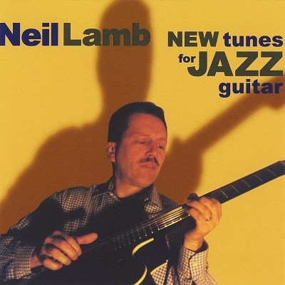 Neil Lamb New Tunes For Jazz Guitar
