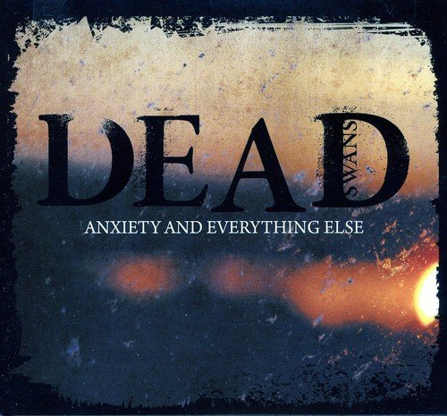 dead-swans-anxiety-everything-else-import-gbr