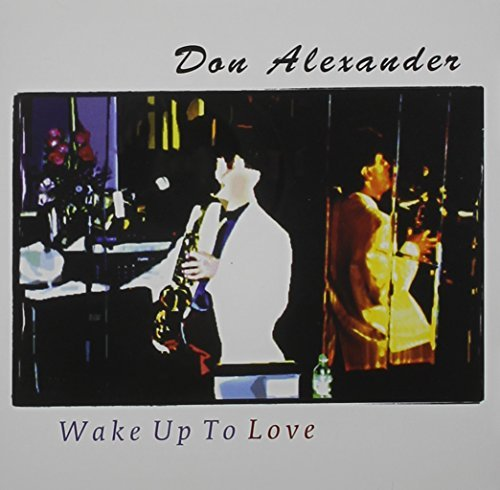 don-alexander-wake-up-to-love