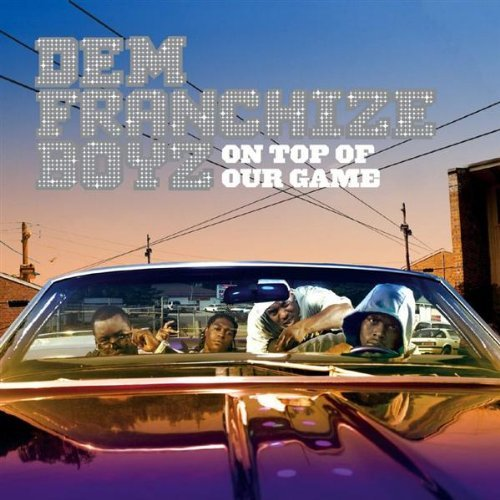 dem-franchize-boyz-on-top-of-our-game-explicit-version