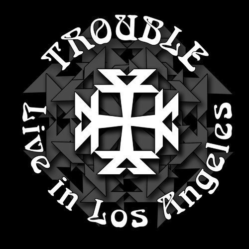 Trouble Live In Los Angeles