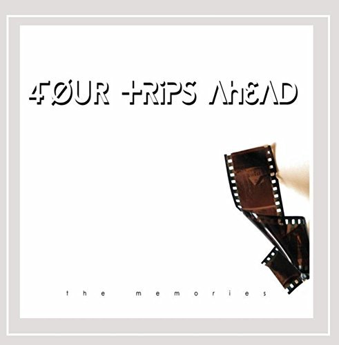 Four Trips Ahead Memories