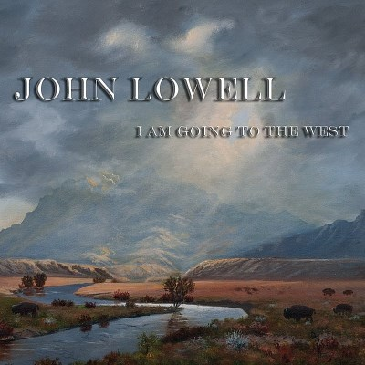 John Lowell I Am Going To The West
