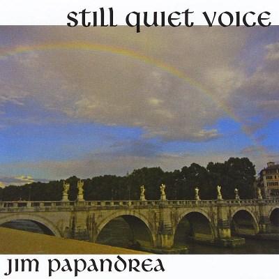 Jim Papandrea/Still Quiet Voice