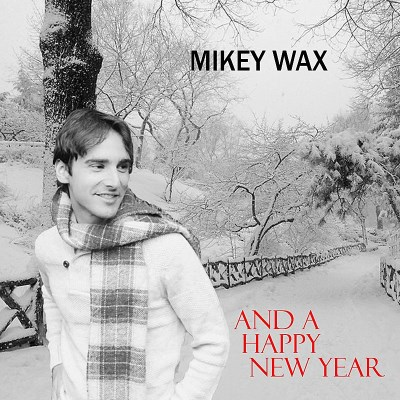 Mikey Wax/And A Happy New Year