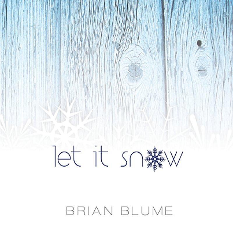 Brian Blume/Let It Snow