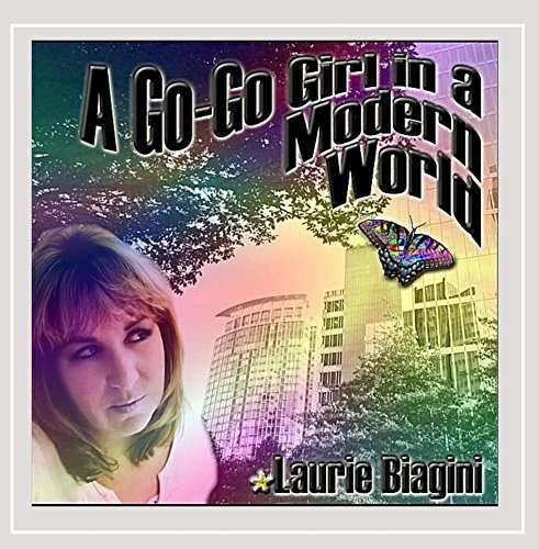 Laurie Biagini Go Go Girl In A Modern World